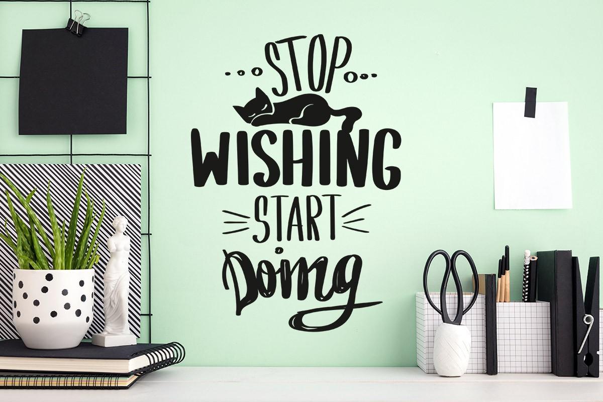 Αυτοκόλλητο τοίχου STOP WISHING