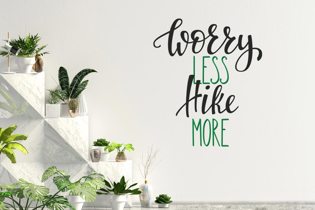 WORRY LESS HIKE MORE GREEN