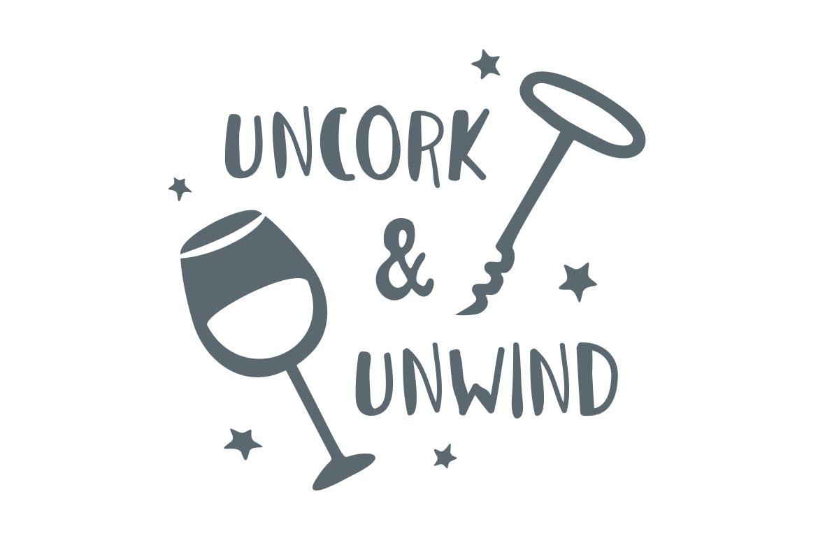 UNCORK AND UNWIND