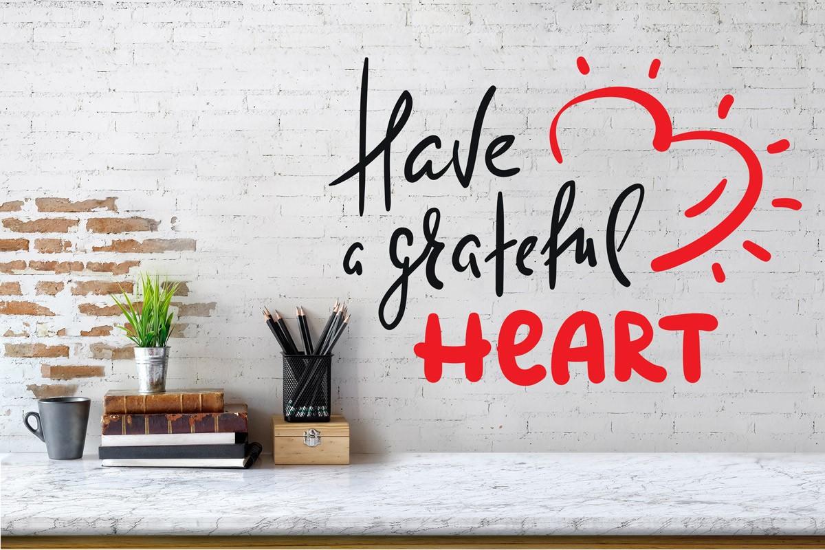 HAVE A GRATEFUL HEART