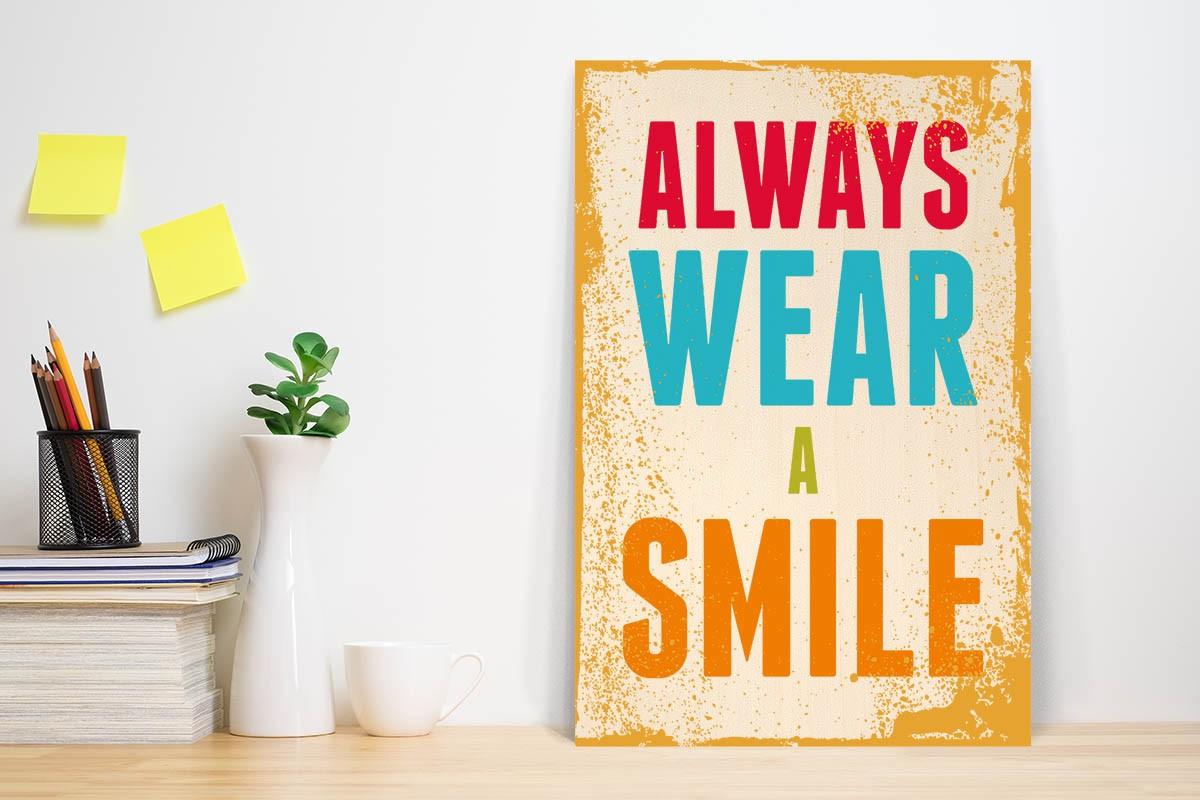 ALWAYS WEAR A SMILE